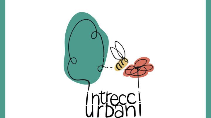 Intrecci Urbani: persone che curano l'ambiente, ambiente che cura le persone…